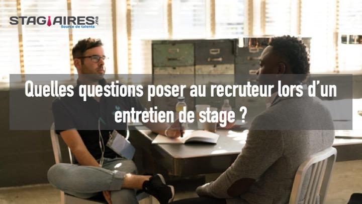 Quelles questions poser au recruteur lors d'un entretien de stage